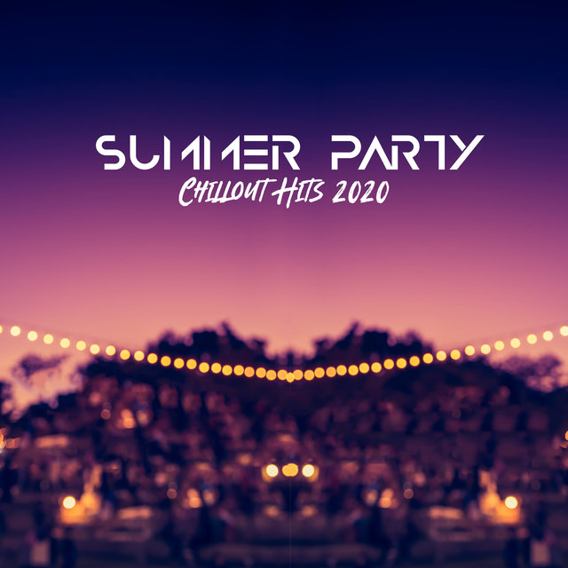 Summer Party Chillout Hits 2020