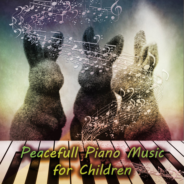 Peaceful Piano Music for Children - Healing Background Music, Baby Sleep Music Lullabies, Sweet Bedtime Piano Songs & Soothing Music Relaxation