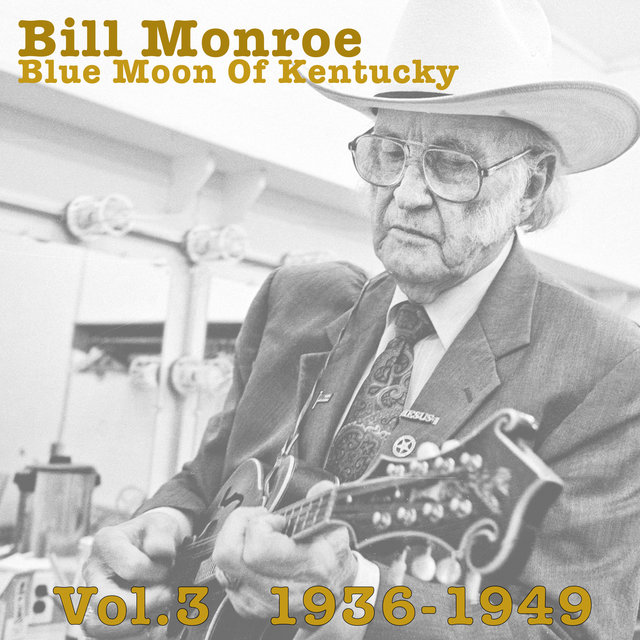 Blue Moon Of Kentucky Vol.3 1936-1949