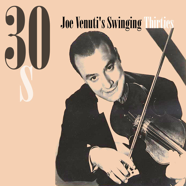 Joe Venuti's Swinging 30's
