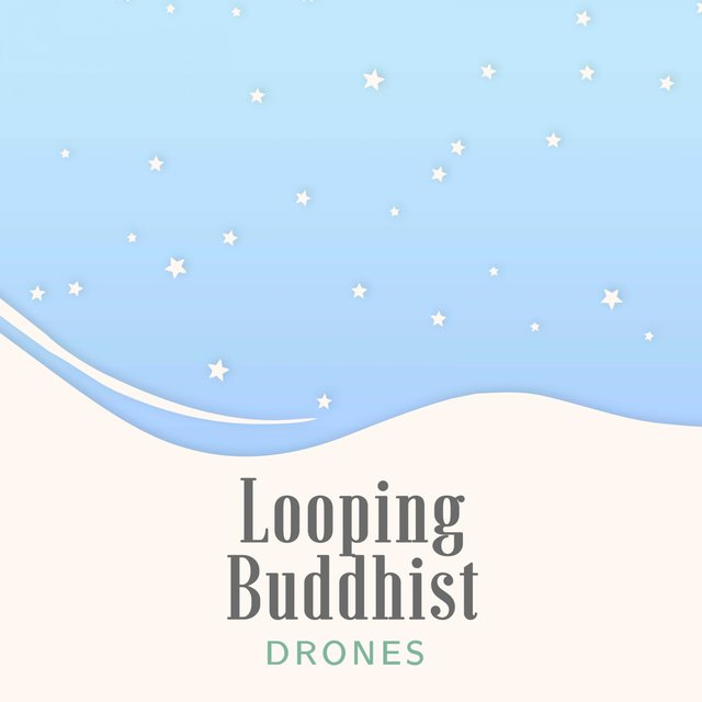 Looping Buddhist Drones