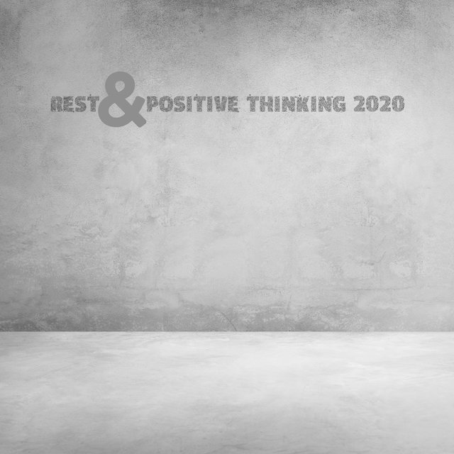 Rest & Positive Thinking 2020 - Total Calming Sounds for Relaxation and Stress Relief