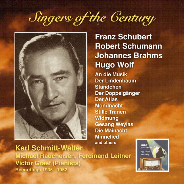 Voices of the Century: Karl Schmitt-Walter Sings Songs by Franz Schubert, Robert Schumann, Johannes Brahms and Hugo Wolf (Recorded 1935-1952)