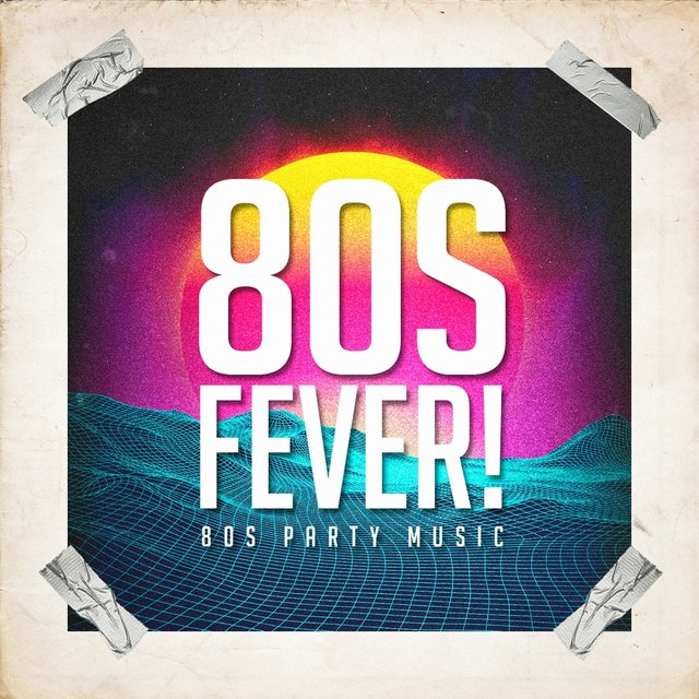 80S Fever! - 80S Party Music
