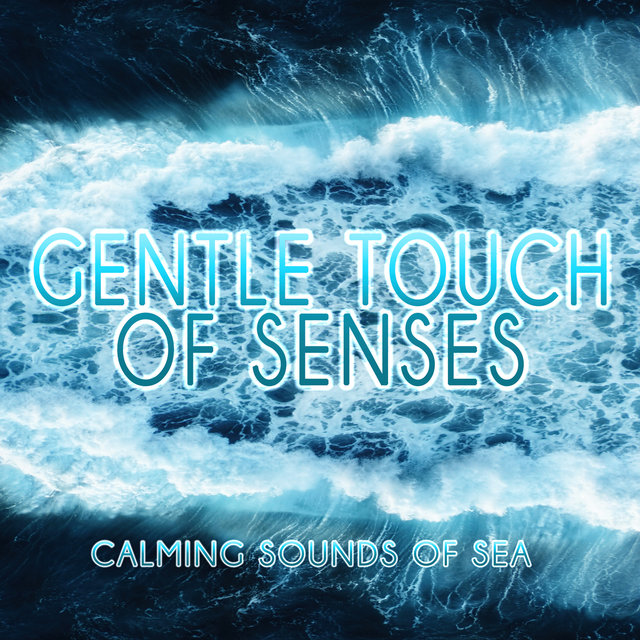 Gentle Touch of Senses - Calming Sounds of the Sea, Relaxation & Meditation, Sentimental Mood with Sound of Rain, Instrumental Music with Nature Sounds for Massage Therapy, Crystal Spa
