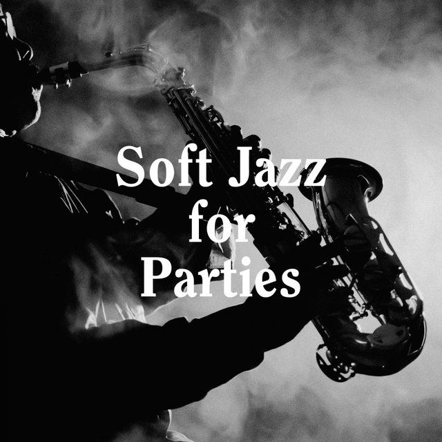 Soft Jazz for Parties
