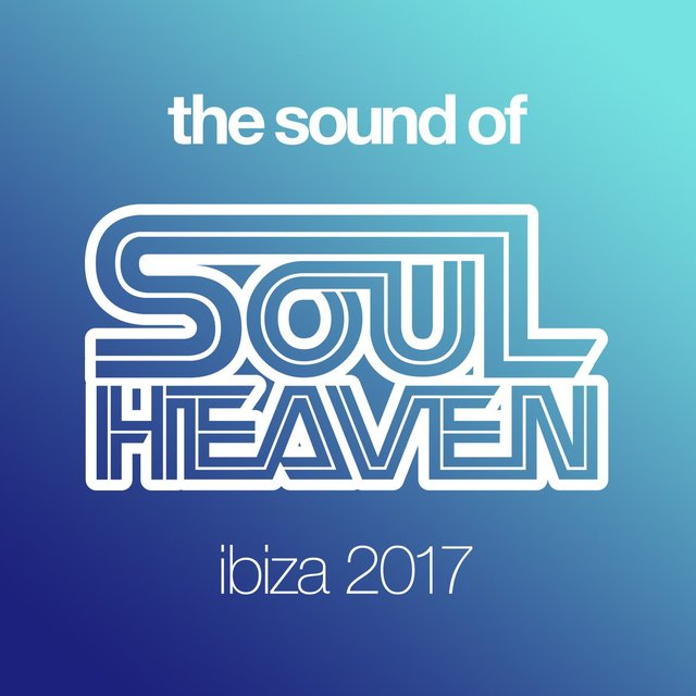The Sound Of Soul Heaven Ibiza 2017 (Mixed)