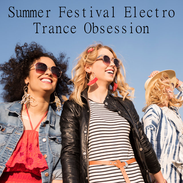 Summer Festival Electro Trance Obsession