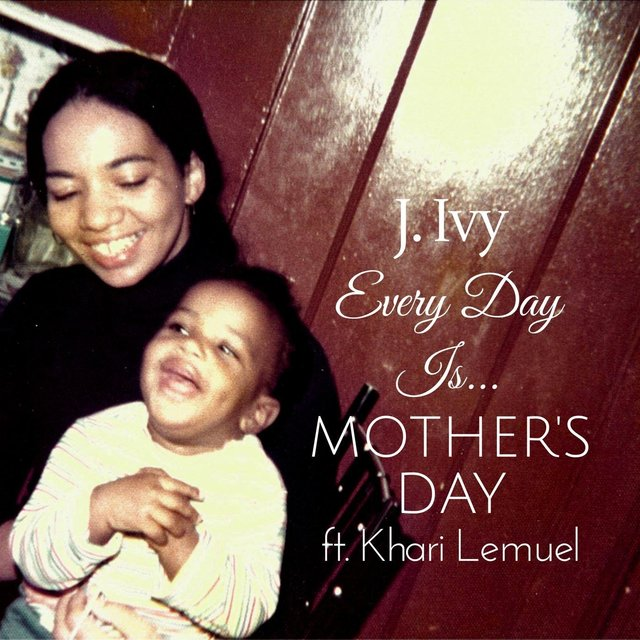 Every Day Is Mother's Day (feat. Khari Lemuel)