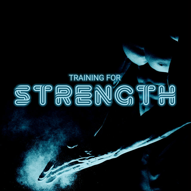 Training for Strength: Motivational Chillout Background Music for Workout 2020