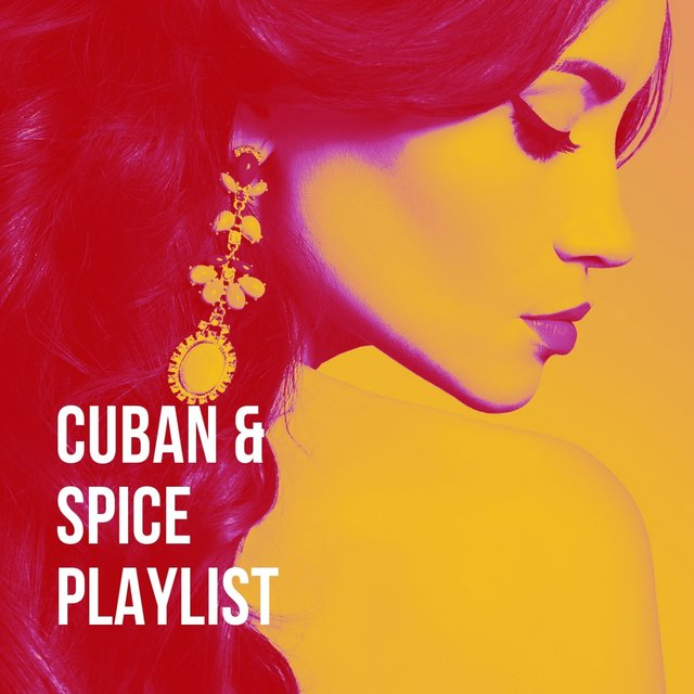 Cuban & Spice Playlist