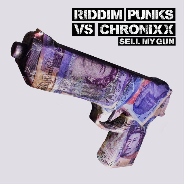 Sell My Gun (Riddim Punks vs. Chronixx)