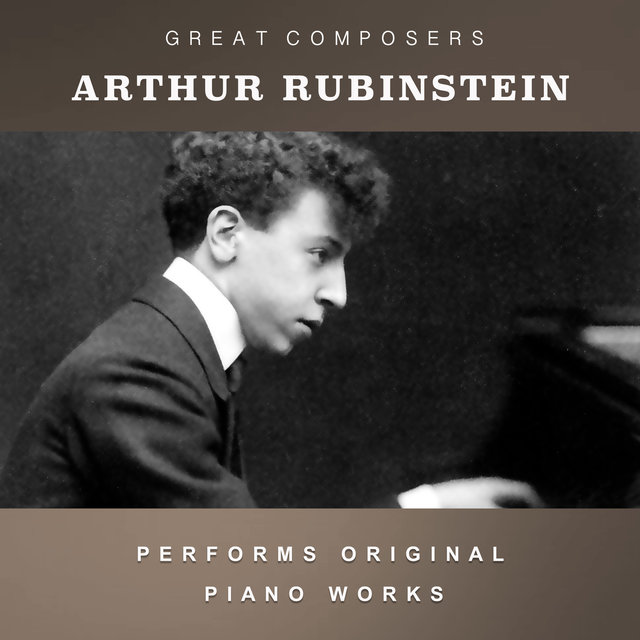 Arthur Rubinstein Performs Original Piano Works