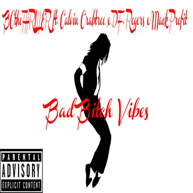 Bad Bitch Vibes (feat. Calvin Crabtree, D.F. Rogers & Mack Profit)