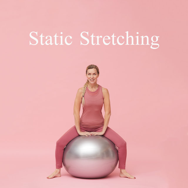 Static Stretching – Ambient Chillout Music Compilation for Pilates and Yoga Exercises, Sport Vibes, Workout, Be in Condition, Healthy Lifestyle, Motivation