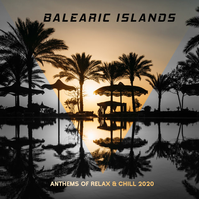 Balearic Islands Anthems of Relax & Chill 2020