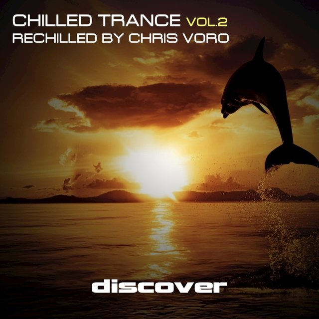 Chilled Trance, Vol. 2 (Rechilled by Chris Voro)