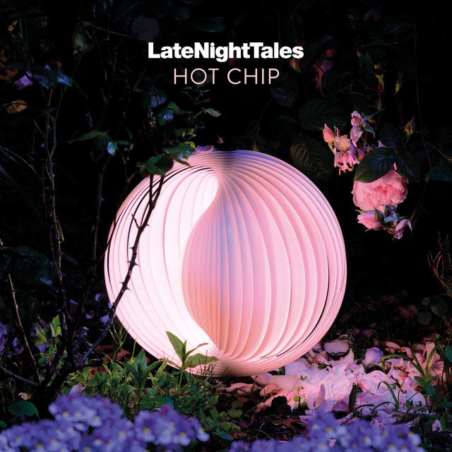Late Night Tales: Hot Chip (LNT Mix)