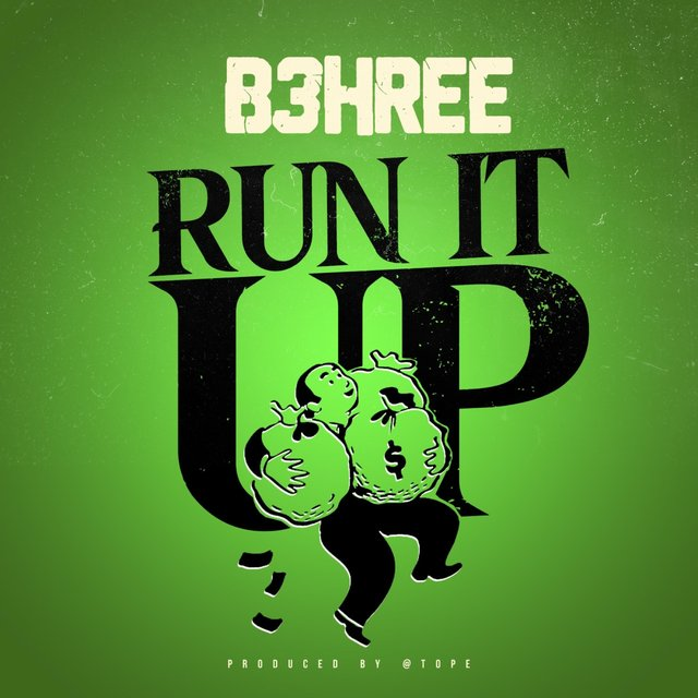 Cover art for album Run It Up by B3Hree