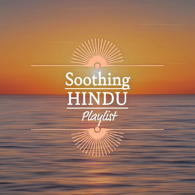 Soothing Hindu Playlist