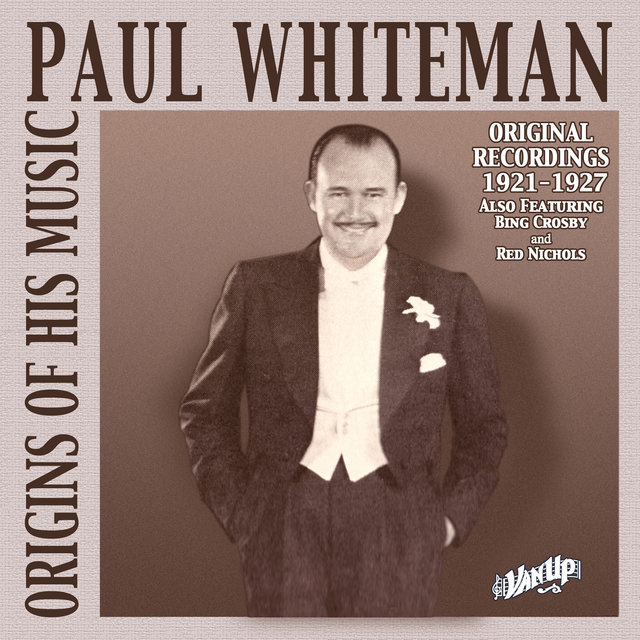 Paul Whiteman: Original Recordings 1921-1927