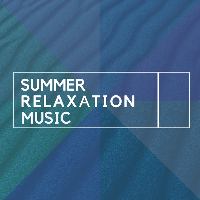 Summer Relaxation Music