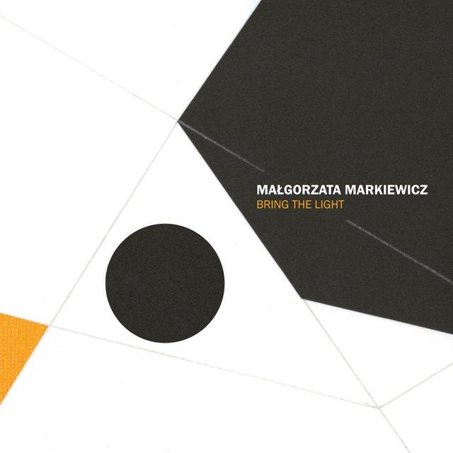 Cover art for album Bring the Light by Malgorzata Markiewicz