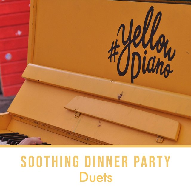 Soothing Dinner Party Therapy Duets