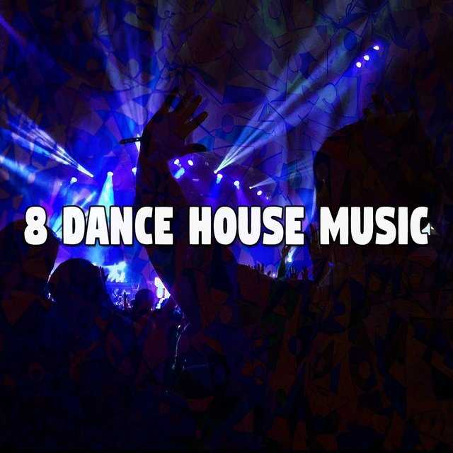 8 Dance House Music