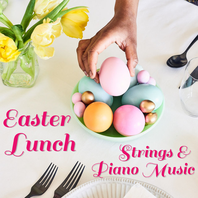 Easter Lunch Strings & Piano Music