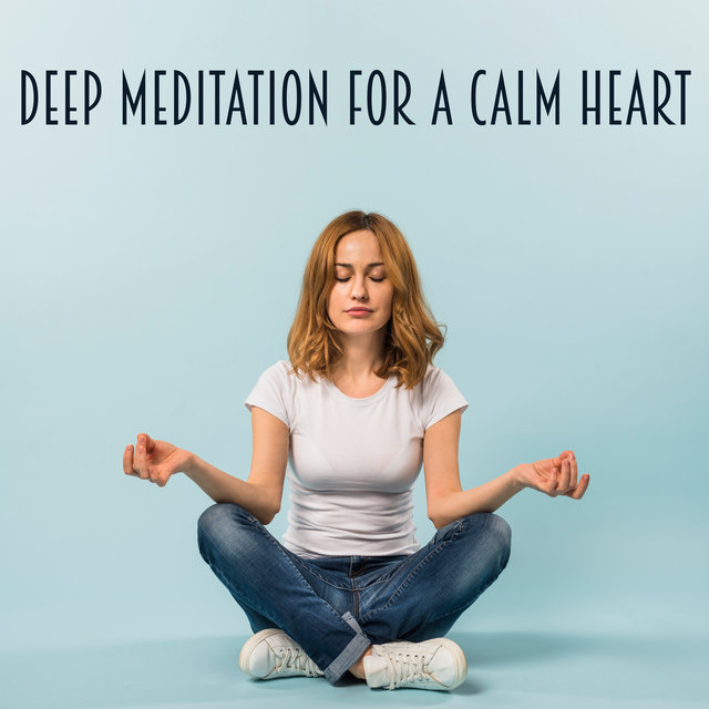 Deep Meditation for a Calm Heart