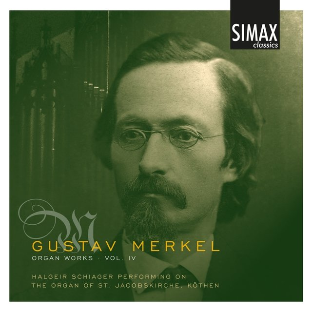 Gustav Merkel Organ Works, Vol. 4