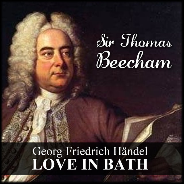 Georg Friedrich Händel: Love In Bath