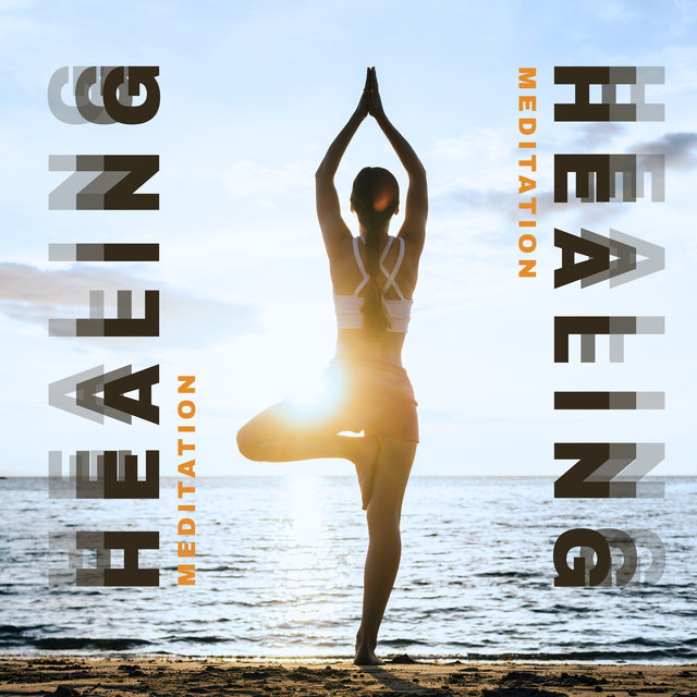 Healing Meditation - Wonderful Music for Mind Relaxation