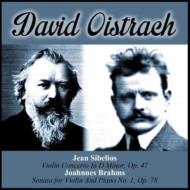 Jean Sibelius: Violin Concerto In D Minor, Op. 47 - Joahnnes Brahms: Sonata for Violin And Piano No. 1, Op. 78