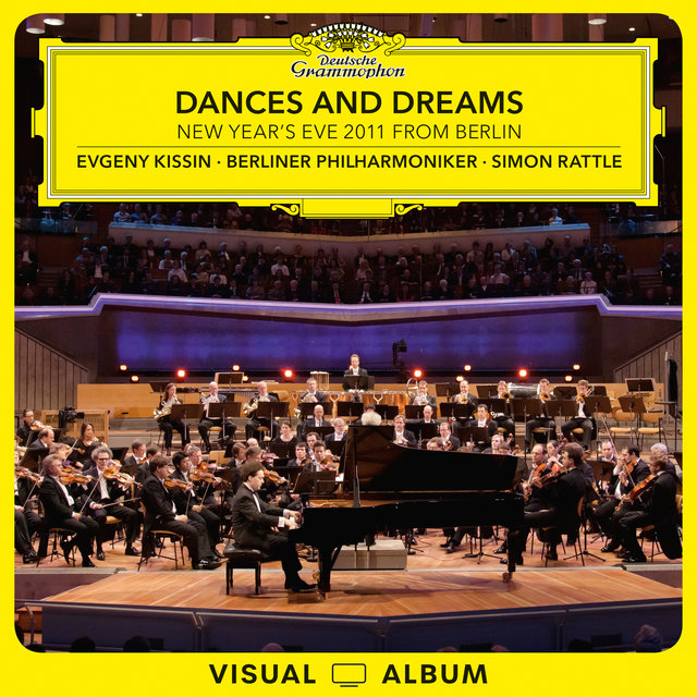 Dances and Dreams – New Year's Eve 2011 From Berlin (Live at Philharmonie, Berlin / 2011 / Visual Album)