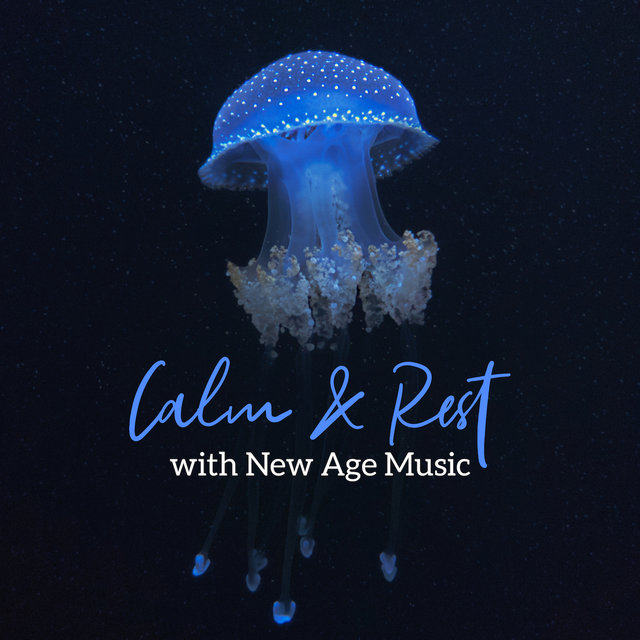 Calm & Rest with New Age Music: 15 Deep Relax Songs for Stress Relief, Positive Attitude, Soothing Sounds