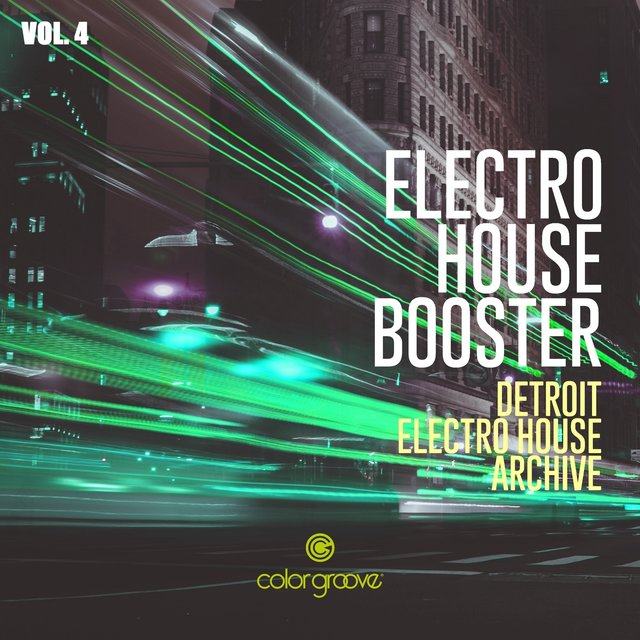 Electro House Booster, Vol. 4 (Detroit Electro House Archive)