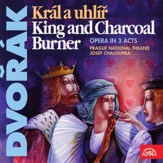 Dvořák: King And Charcoal Burner