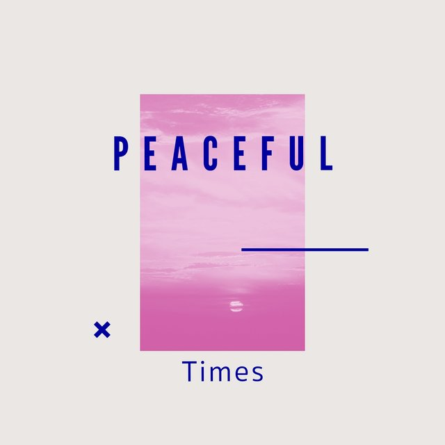 # 1 Album: Peaceful Times
