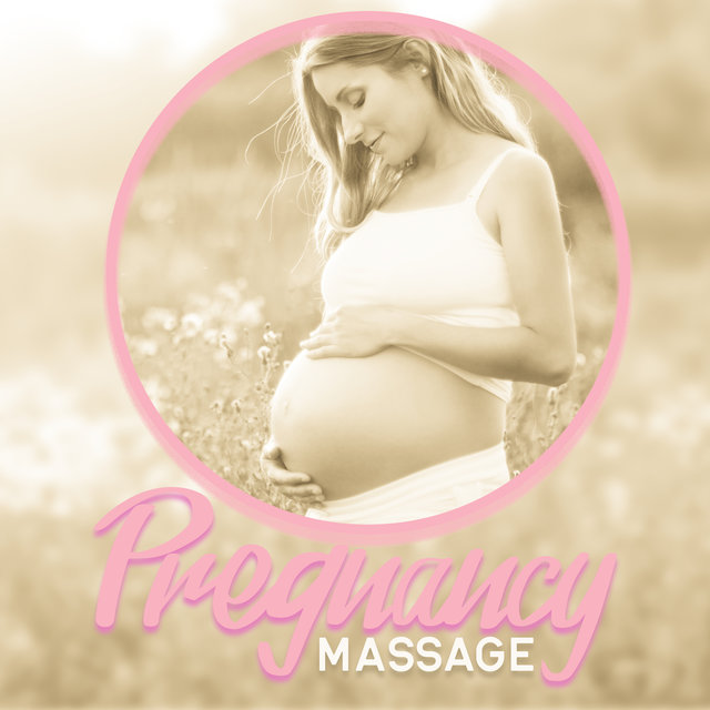 Pregnancy Massage: Special Compilation of Spa Music for Massage for Pregnant Women