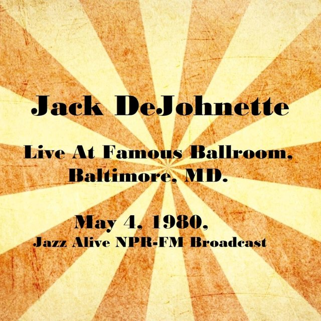 Live At Famous Ballroom, Baltimore, MD. May 4th 1980, Jazz Alive NPR-FM Broadcast