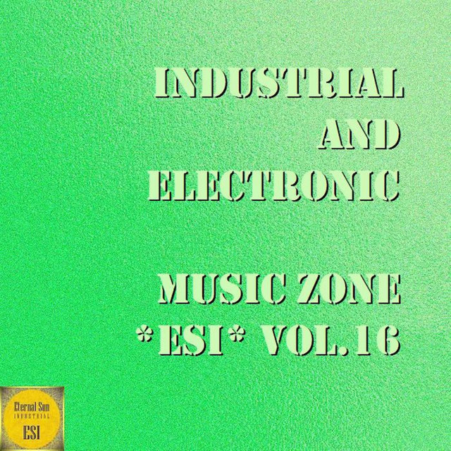Industrial And Electronic - Music Zone ESI Vol. 16