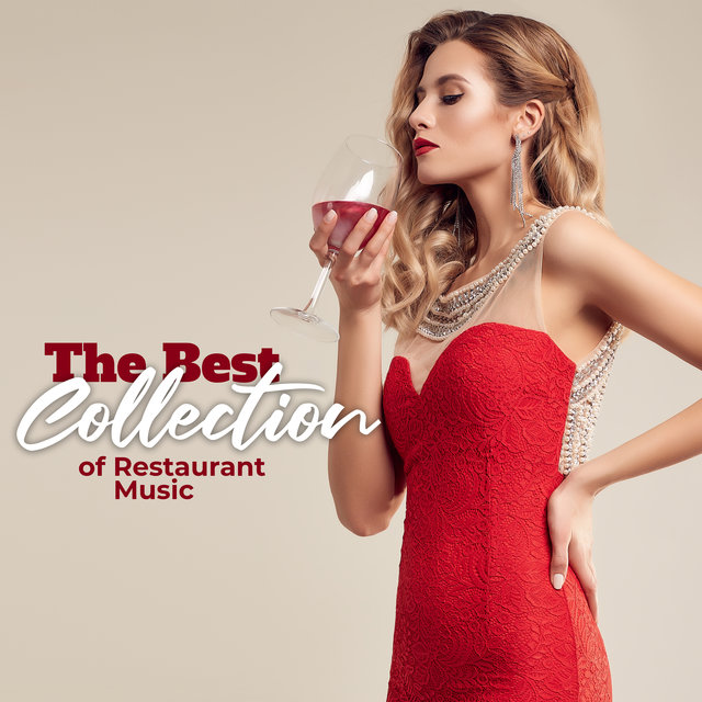 The Best Collection of Restaurant Music: Relaxing Moments, Instrumental Jazz Music, Jazz Lounge Music, Mood Restaurant Music
