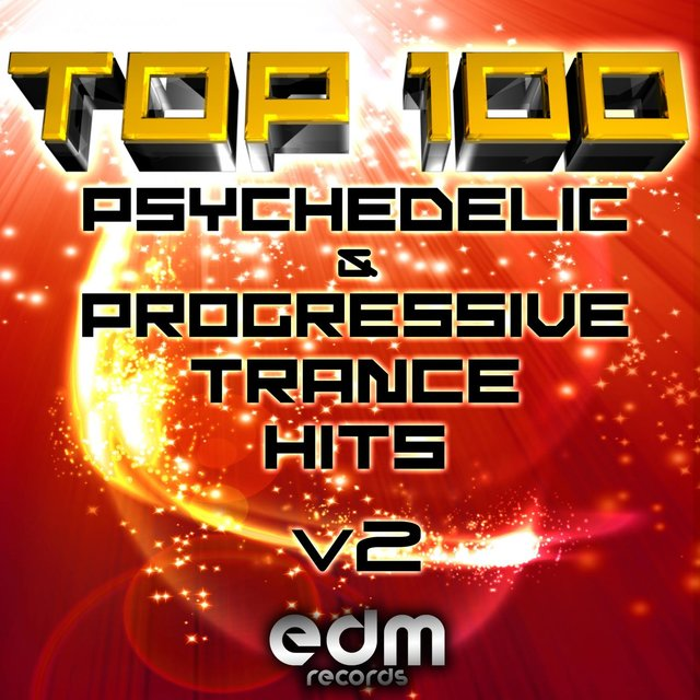 100 Top Super Psychedelic & Progressive Trance Hits v2