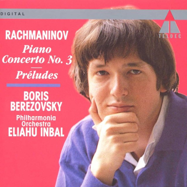 Rachmaninov : Piano Concerto No.3; 5 of 10 Preludes op.23