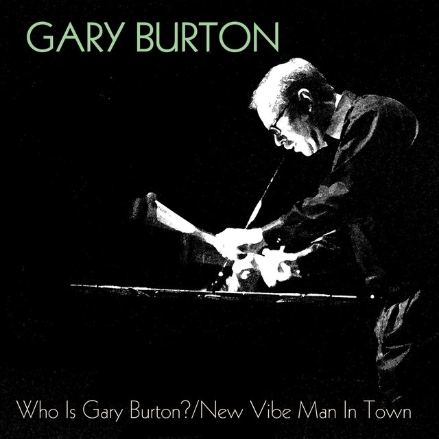 Who Is Gary Burton? / New Vibe Man in Town