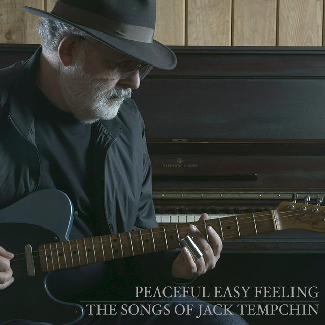 Peaceful Easy Feeling - The Songs of Jack Tempchin (Deluxe)
