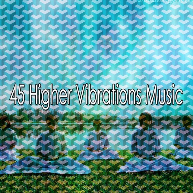 45 Higher Vibrations Music