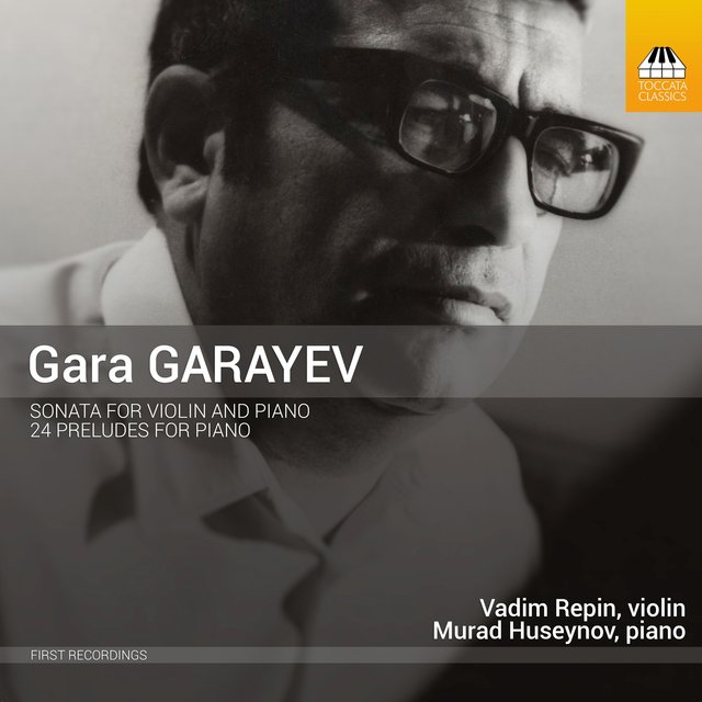 Garayev: Violin Sonata & 24 Preludes for Piano